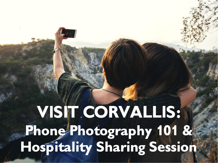 Visit Corvallis: Phone Photography 101 & Hospitality Sharing Session